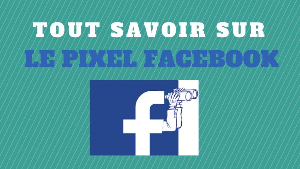 le pixel facebook c'est quoi ?