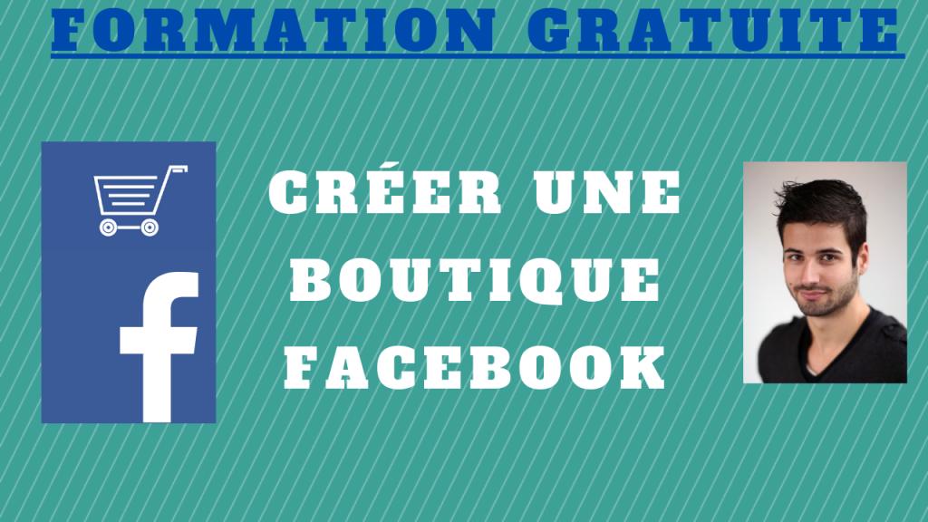 tutoriel pour créer une boutique sur Facebook gratuitement.