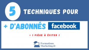 Comment avoir plus d'abonnés sur facebook