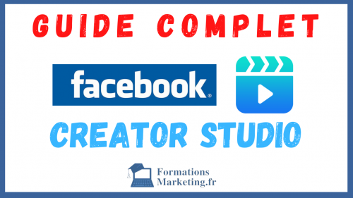 Facebook Creator Studio Guide Complet d'Utilisation